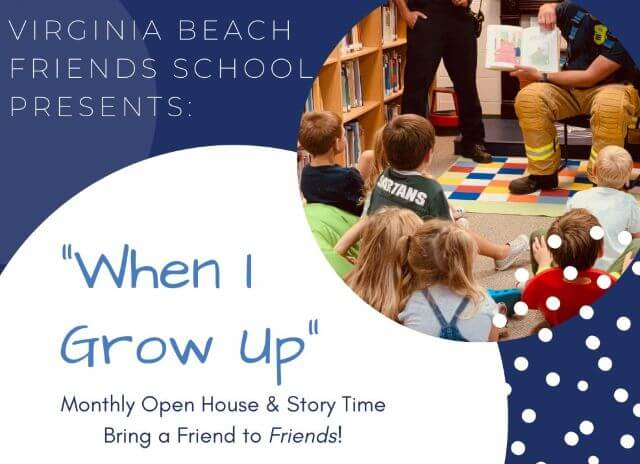 when i grow up Virginia Beach Friends School Open House